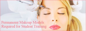 Permanent Makeup Student Models Required-Banner